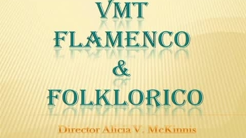 Thumbnail for entry VMT Flamenco & Folklorico