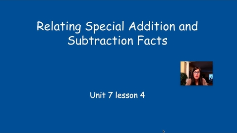 Thumbnail for entry EDM 7.3 Relating Special Addition and Subtraction Facts