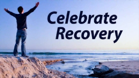 Thumbnail for entry Celebrate Recovery