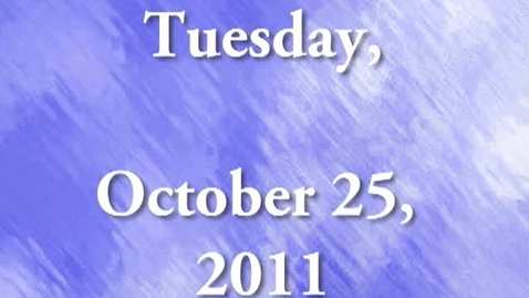 Thumbnail for entry Tuesday, October 25, 2011