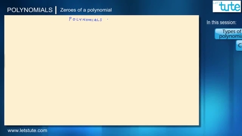 Thumbnail for entry 02 - Types And Zeroes Of Polynomials