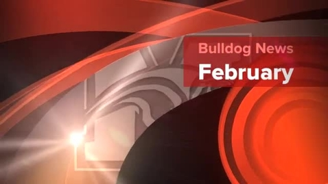 Thumbnail for entry February Bulldog News