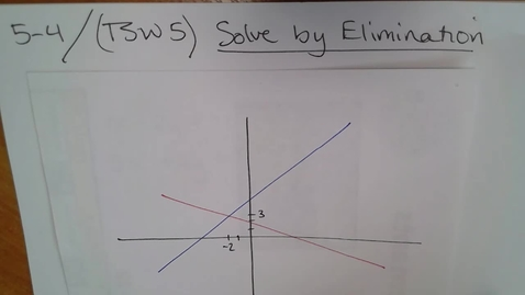 Thumbnail for entry Math-13 E05 5-4 (TSW 5) Solve by Elimination