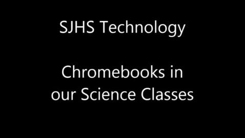 Thumbnail for entry SJHS Chromebooks in Science