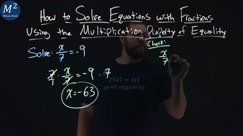 Thumbnail for entry Solve Equations with Fractions Using the Multiplication Property of Equality | x/7=-9 | Ex. 1/5