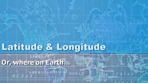 Thumbnail for entry Latitude & Longitude Notes