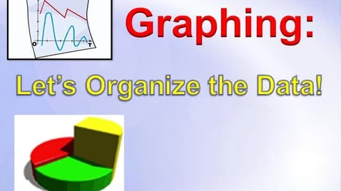 Thumbnail for entry Creating and Interpreting Data, Tables, and Graphs
