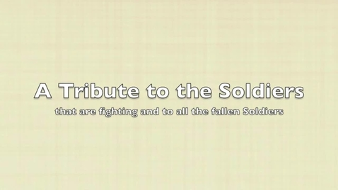 Thumbnail for entry Tribute To Soldiers