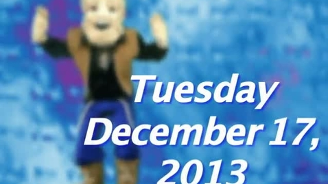 Thumbnail for entry Tuesday, December 16, 2013