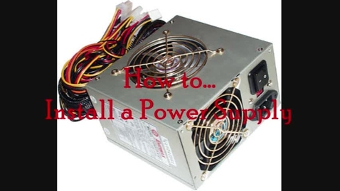 Thumbnail for entry Installing a Power Supply