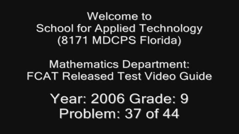 Thumbnail for entry Florida Math FCAT Released Test 2006 Grade 9 Problem 37 of 44 by Edwina Aurelien