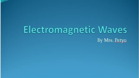 Thumbnail for entry Electromagnetic Waves