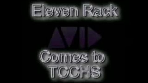 Thumbnail for entry Avid/Eleven Rack Comes to TCCHS