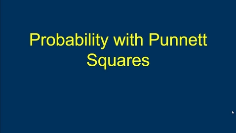 Thumbnail for entry Probability with Punnett Squares