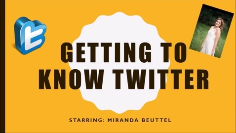 Thumbnail for entry Twitter Tricks By: Miranda Beuttel