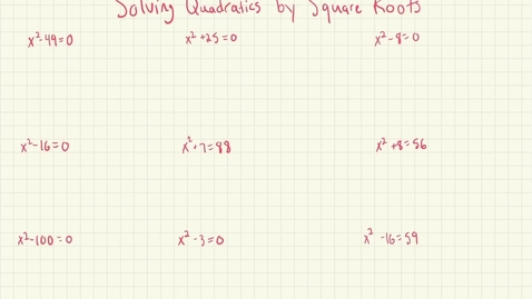 Thumbnail for entry Solving Quadratics by Square Roots