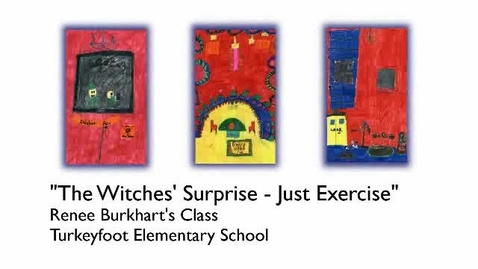 Thumbnail for entry The Witches Surprise – Just Exercise