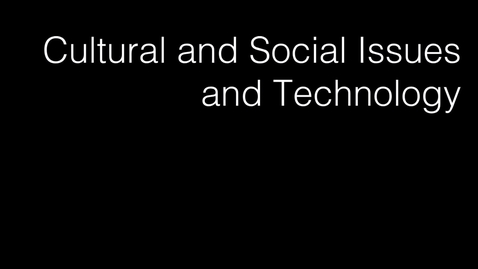 Thumbnail for entry Project 3: Cultural and Social Issues and Technology