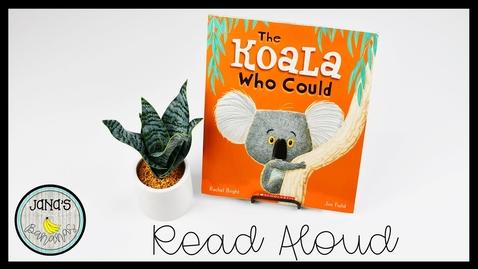 Thumbnail for entry The Koala Who Could I By Rachel Bright Jim Field I Jana's Bananas Storytime I Read Aloud Book