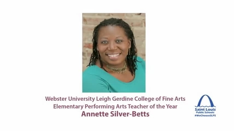 Thumbnail for entry SLPS 2015 Elementary Performing Arts Teacher of the Year, Annette Silver-Betts