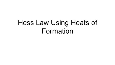 Thumbnail for entry Hess Law Using Heats of Formation