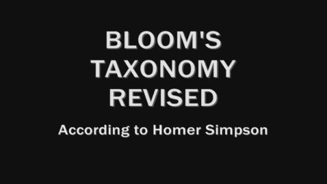 Thumbnail for entry Bloom's Taxonomy (Revised) According to Homer Simpson
