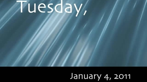 Thumbnail for entry Tuesday, January 4, 2011