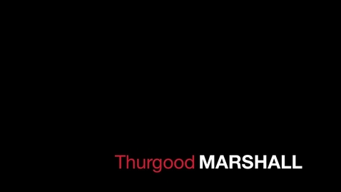 Thumbnail for entry Thurgood Marshall