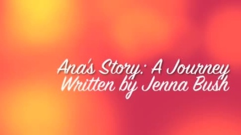 Thumbnail for entry Ana's Story: A Journey of Hope