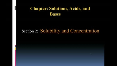 Thumbnail for entry 24.2 Solubility and Concentration video notes