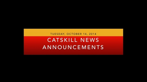 Thumbnail for entry Catskill News Announcements 10.14.14