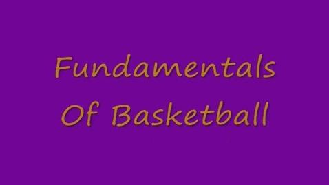 Thumbnail for entry Fundamentals of Basketball