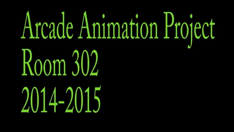 Thumbnail for entry 302 Arcade Animation 2014-2015