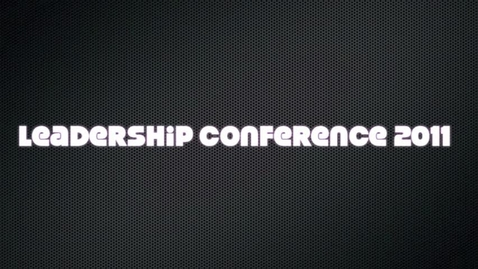 Thumbnail for entry 2011 Leadership Conference
