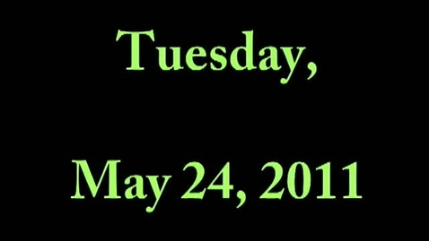 Thumbnail for entry Tuesday, May 24, 2011