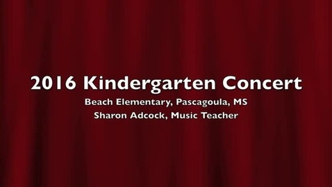 Thumbnail for entry 2016 Beach Kindergarten Concert