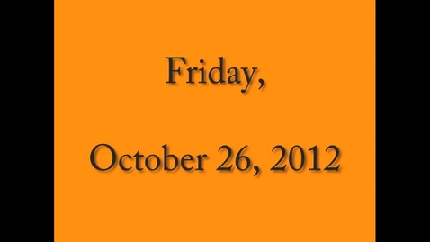 Thumbnail for entry Friday, October 26, 2012