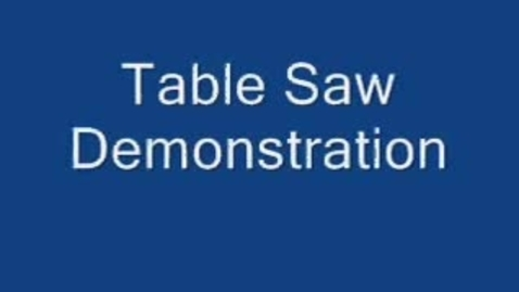 Thumbnail for entry Table Saw Demonstration