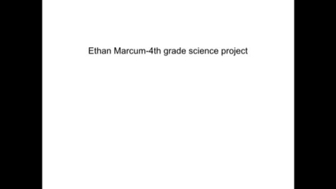 Thumbnail for entry Marcum Ethan's 4th grade science project