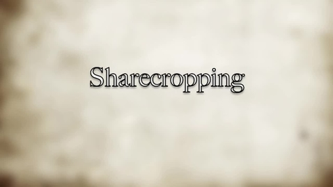 """Thumbnail for entry Sharecropping and How it Relates to """"To Kill A Mockingbird"""""""
