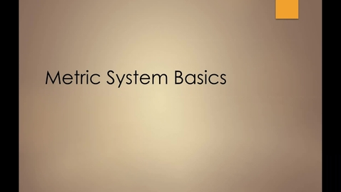 Thumbnail for entry Metric System Basics
