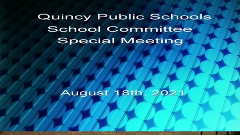 Thumbnail for entry School Committee August 18, 2021