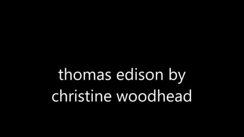 Thumbnail for entry Thomas Edison - Engineer