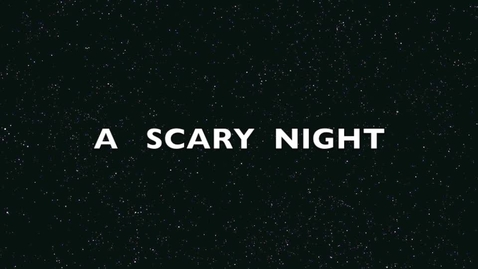 Thumbnail for entry A  Scary Night