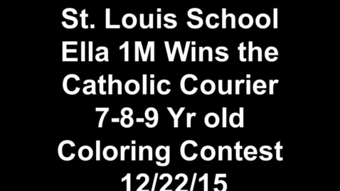 Thumbnail for entry St. Louis School Ella 1M Wins Catholic Courier Coloring Contest 12-22-15