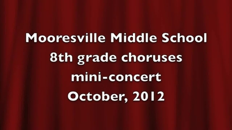 Thumbnail for entry Mooresville Middle 8th grade chorus mini-concert