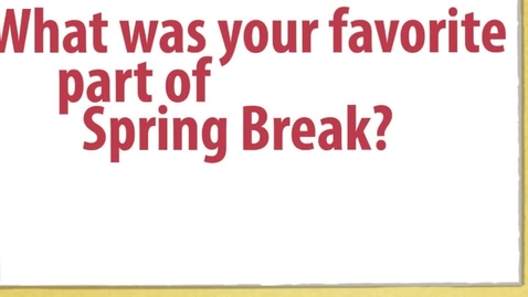 Thumbnail for entry Reservation Conversations: What was your favorite part of Spring Break?