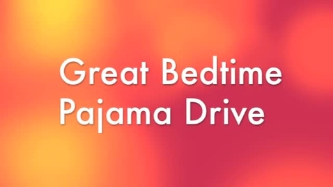 Thumbnail for entry Great Bedtime Story Pajama Drive
