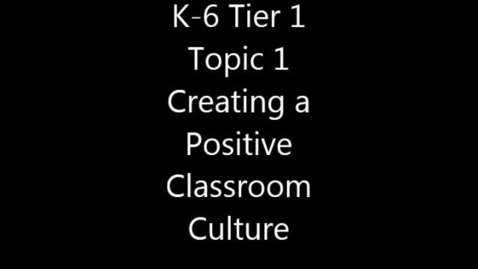 Thumbnail for entry Grades K-6:  Creating a Positive Classroom Culture