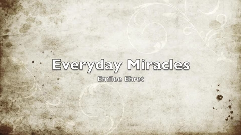 Thumbnail for entry Everyday Miracles